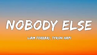 Liam Ferrari, Tyron Hapi - Nobody Else ( Lyrics )