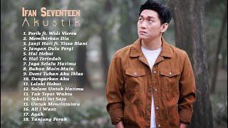 Download lagu Ifan Seventeen Full Album Akustik 2021 Ft. Widi Vierra And Tissa Biani - Lagu Akustik Cafe 2021
