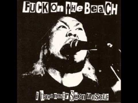 Fuck On The Beach - I Have Never Seen Myself