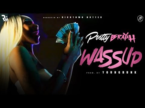 Pretty Brayah - Wassup Prod By. YoungBunk (Official Video) Dir By Richtown Magazine