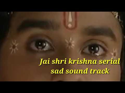 jai shree krishna serial sad sound track, colours tv imotional background music