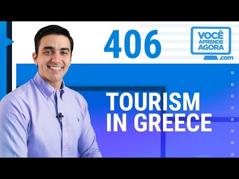 AULA DE INGLÊS 406 Tourism in Greece