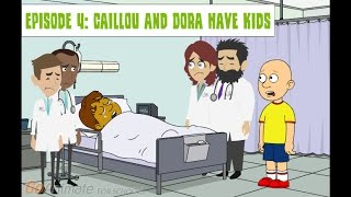 Future Life For Caillou- Episode 4: Caillou and Dora Have Kids!