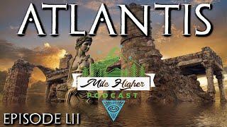 Atlantis The Lost Advanced Ancient Civilization Podcast 52