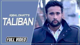 Taliban   Iqbal Dhatt   Full Official Music Video   Latest Punjabi Songs 2015   Rootz Records