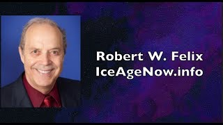 Discussion with Robert Felix | Magnetic Reversal Ice Age