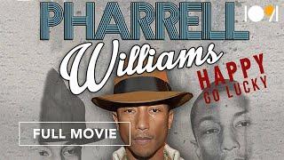 Pharrell Williams: Happy Go Lucky (FULL DOCUMENTARY)