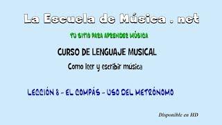 Compás musical -  Qué es y como se usa - El metrónomo - Lección 8