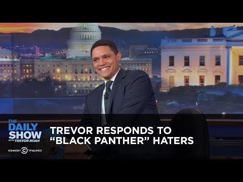 "Trevor Responds to ""Black Panther"" Haters - Between the Scenes: The Daily Show"