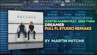 Martin Garrix Feat Mike Yung Dreamer Full Fl Studio Remake Free Flp