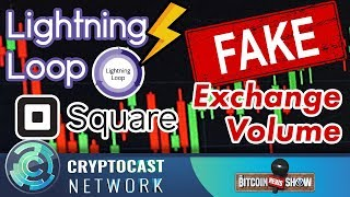 The Bitcoin News Show #103 - Lightning Loop, Fake Exchange Volume, Square Crypto