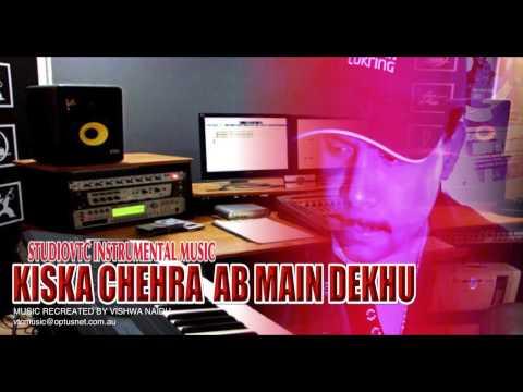 KISKA CHEHRA  AB MAIN DEKHO  INSTRUMENTAL MUSIC  STUDIOVTC AUSTRALIA...