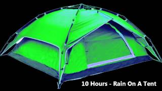 10 Hours - Rain on a Tent / Ambient / Soundscapes / Rainfall / Relaxing
