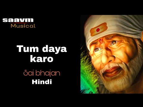 Sai Bhajan tum Daya Karo By Sushil Singh (hindi Bhajan Song) video