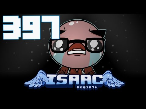 The Binding of Isaac: Rebirth - Let's Play - Episode 397 [Re-Arranged]