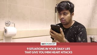 FilterCopy | 9 Situations In Your Daily Life That Give You Mini Heart Attacks | Ft. Raunak Ramteke