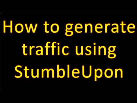 How To Generate Traffic Using Stumbleupon