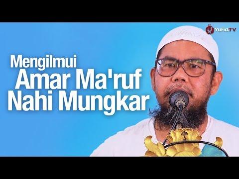 Khutbah Jum'at: Mengilmui Amar Ma'ruf Nahi Mungkar - Ustadz Zainal Abidin, Lc.