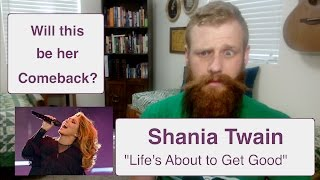Shania Twain Life s About To Get Good Reaction Review