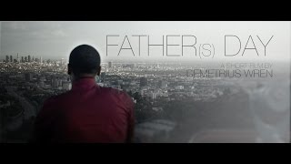 Fathers Day   A Short Film By Demetrius Wren