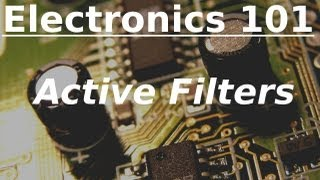Electronics 101: Active Filters