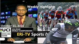 Eritrean ERi-TV Weekly Sports News (October 11, 2016) | Eritrea