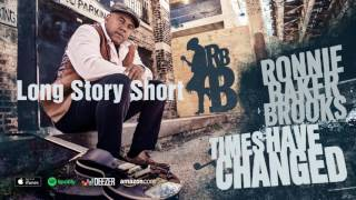 Ronnie Baker Brooks Long Story Short Times Have Changed 2016