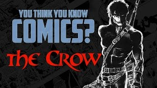 The Crow - You Think You Know Comics?