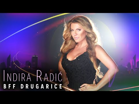 INDIRA RADIC - BFF DRUGARICE (OFFICIAL VIDEO)
