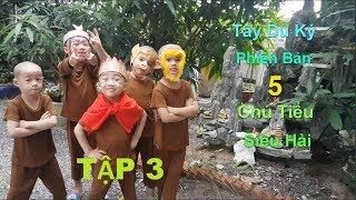 5 Chú Tiểu | PHIM TÂY DU KÝ PHIÊN BẢN 5 CHÚ TIỂU SIÊU HÀI | TẬP 3..!!