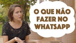 O que não fazer no whatsapp