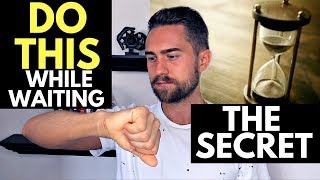 Patience and the Law of Attraction (What to do While Waiting)