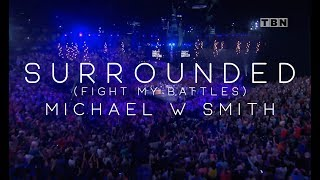 Michael W Smith Surrounded Fight My Battles