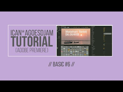 TUTORIAL: Video Editing (Basic) #6 in Bahasa Indonesia