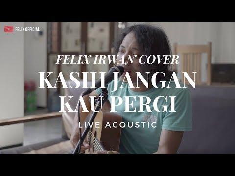 Download Kasih Jangan Kau Pergi - Bunga  Felix Irwan Cover  Mp4 baru