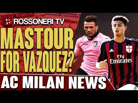 Mastour For Vazquez? | AC Milan News | Rossoneri TV