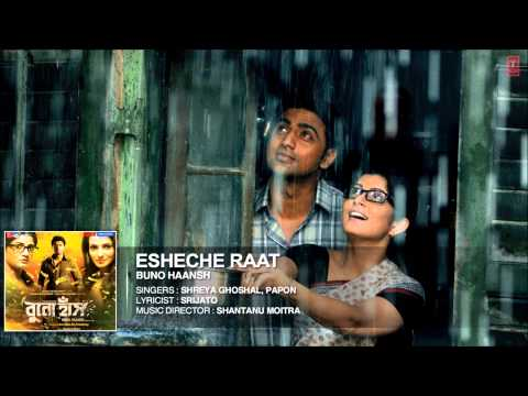 Esheche Raat Song | Shreya Ghoshal Papon | Buno Haansh | Dev...