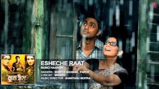 Esheche Raat Song | Shreya Ghoshal, Papon | Buno Haansh | Dev, Srabanti & Tanushree