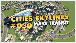 Let's Play Cities Skylines: Mass Transit DLC #030 [Let's Play/Deutsch/1440p]