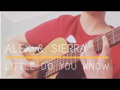 Little Do You Know - Alex & Sierra (Solo Fingerstyle Guitar Cover)