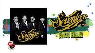 SEVENTEEN - Aku Gila [Official Music Lyric]