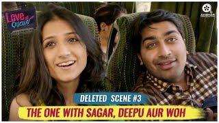 Deleted Scene #3 | Love Ni Bhavai | The One With Sagar, Deepu Aur Woh