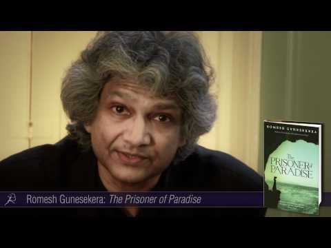 Romesh Gunesekera on The Prisoner of Paradise
