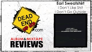 Earl Sweatshirt - I Don't Like Shit, I Don't Go Outside Album Review | DEHH