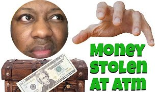 Money stolen at atm