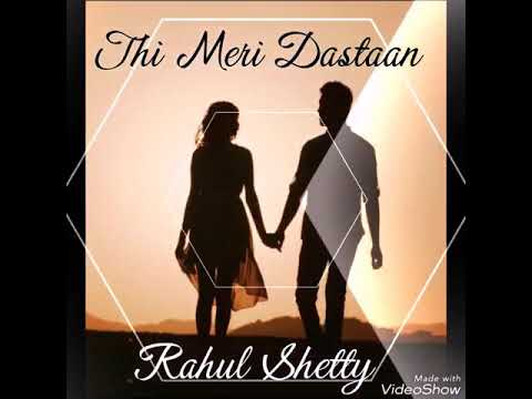 Thi Meri Dastaan | Rahul Shetty | Kalyug