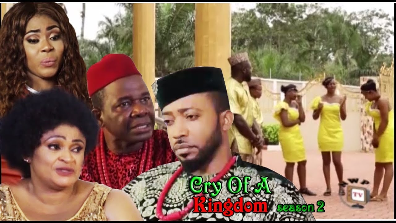 Cry of a Kingdom Nigerian Movie (Season 2) - Frederick Leonard, Chiwetalu Agu, Mimi Orjiekwe