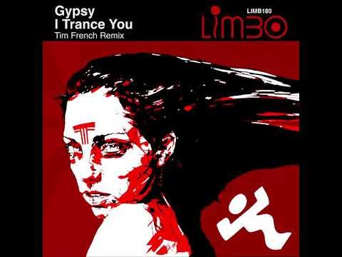 Gypsy - I Trance You (Tim French Remix)