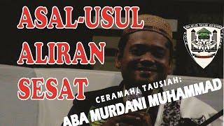Bongkar ! Asal Usul Aliran Sesat Di Dunia Islam | Ceramah Aba Murdani Muhammad