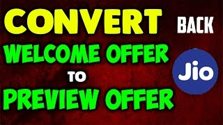 How to convert JIO welcome offer to Preview offer | No 4GB limit 128kbps